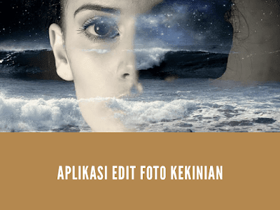 Aplikasi edit foto kekinian terbaik 2019