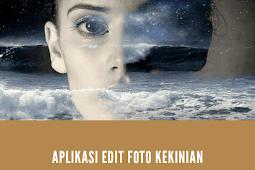 7 Aplikasi Edit Foto Kekinian Terbaik 2019