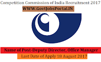 Competition Commission of India Recruitment 2017– 31 Deputy Director, Office Manager