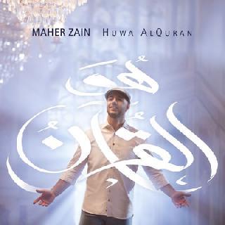 Maher zain Huwa Alquran Mp3
