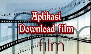 Aplikasi Download Film Gratis Terbaru & Terlengkap Di Android