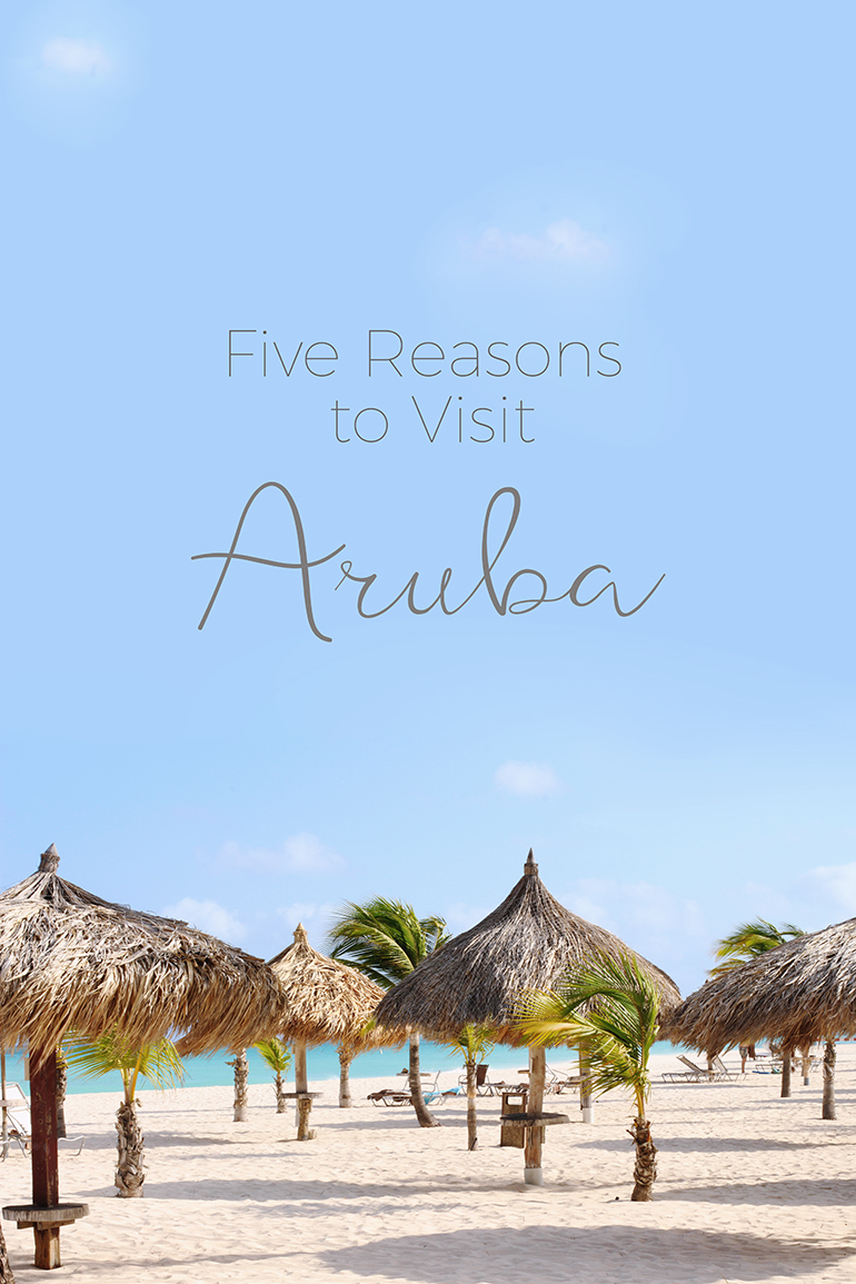 Five reasons to visit Aruba