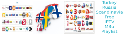 Free IPTV Turkey Russia scandinavia M3u List