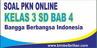 Kali ini  menyajikan latihan soall berbentuk online utk memudahkan putra Soal PKN Online Kelas 3 SD Bab 4 Bangga Berbangsa Indonesia - Langsung Ada Nilainya