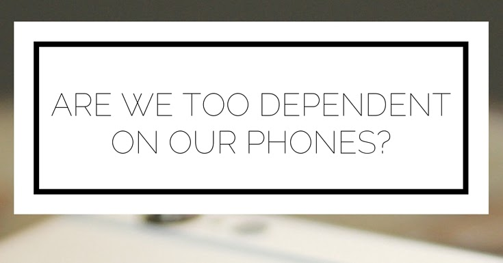 are we too dependent on mobiles Has technology made us lazy and dependent by dominique jackson we have to face facts: technology has made us lazy and now apple is getting involved in the gps industry so the future of paper maps isn't looking too bright.