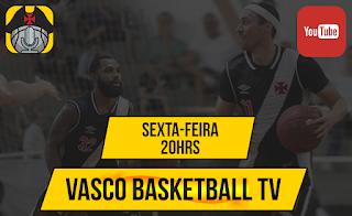 ESTREIA DO PROGRAMA VASCO BASKETBALL TV!