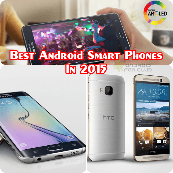 Newly Launched Top Rated Best Android Smart Phones in 2015