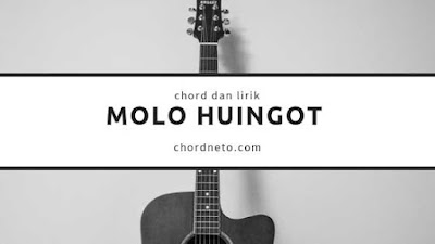 Chord Molo Huingot