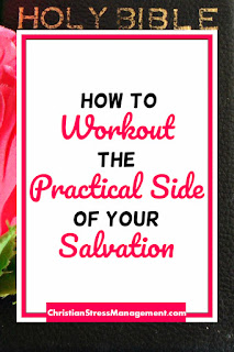 How to workout the practical side of your salvation