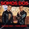 ALVARO ROD, FARIK GRIPPA - Somos dos [Letra, Lyrics]