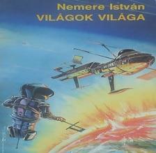Nemere István legjobb sci-fi könyve: Világok Világa