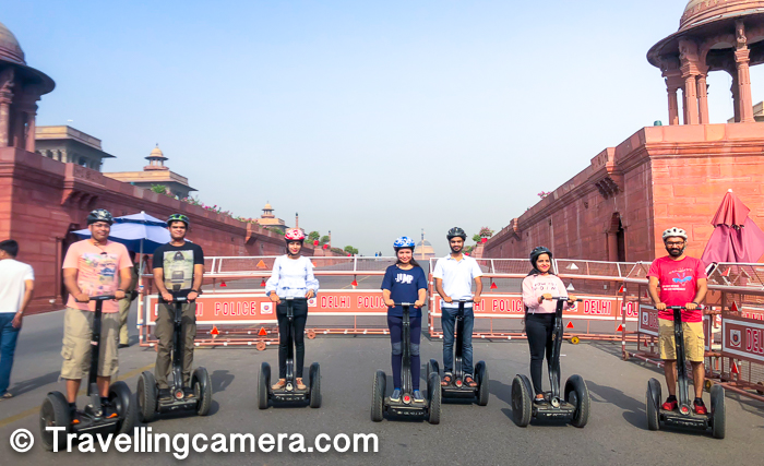 Why Segway Tour is Delhi is worth? - If it's first time for you in Delhi and have never been to Lutyen's and never ever experiences Segway, then it's worth and fun. If you interesting plans for weekend mornings and 2000 rs per person is not that big deal, go for it.