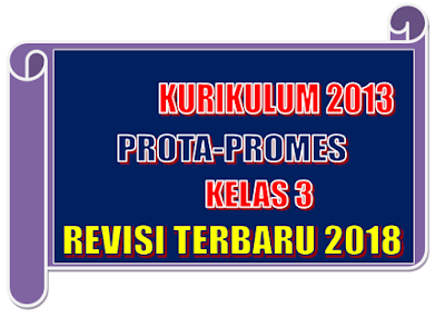 Prota Promes Kelas 3 Kurikulum 2013 Revisi Terbaru 2018