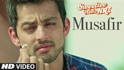 Musafir Lyrics - Atif Aslam   Sweeti Weds NRI   Zoya Afroz   Himansh Kohli