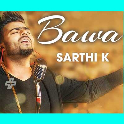 Bawa Song Lyrics By Sarthi K