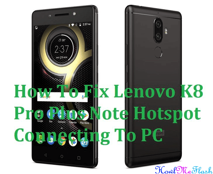 How To Fix Lenovo K8 Pro Plus Note Hotspot Connecting To PC