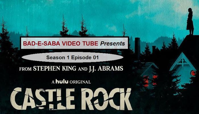 BAD-E-SABA Presents - Castle Rock Season 1 Episode 1 Watch Online