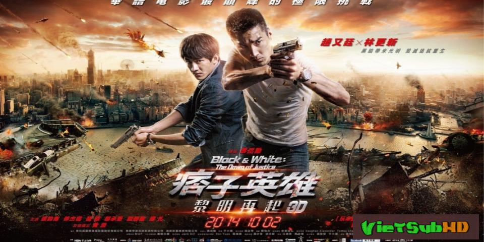 Phim Anh Hùng Và Lưu Manh 2: Anh Hùng Du Côn VietSub HD | Black & White: The Dawn Of Justice 2014