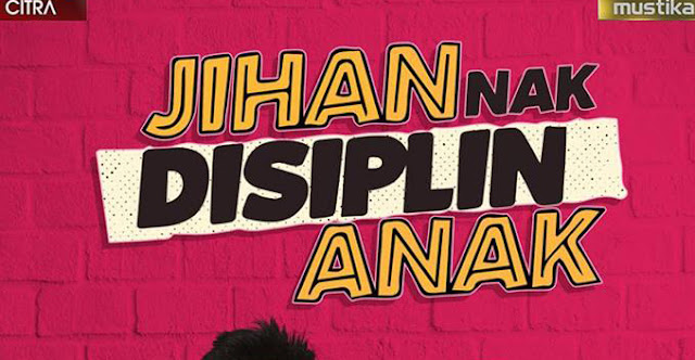 Drama Jihan Nak Disiplin Anak