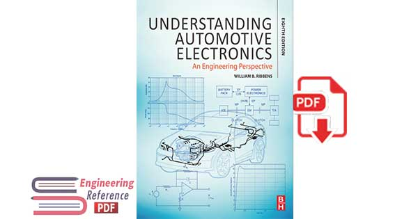 Understanding Automotive Electronics: An Engineering Perspective Eighth edition by William B. Ribbens