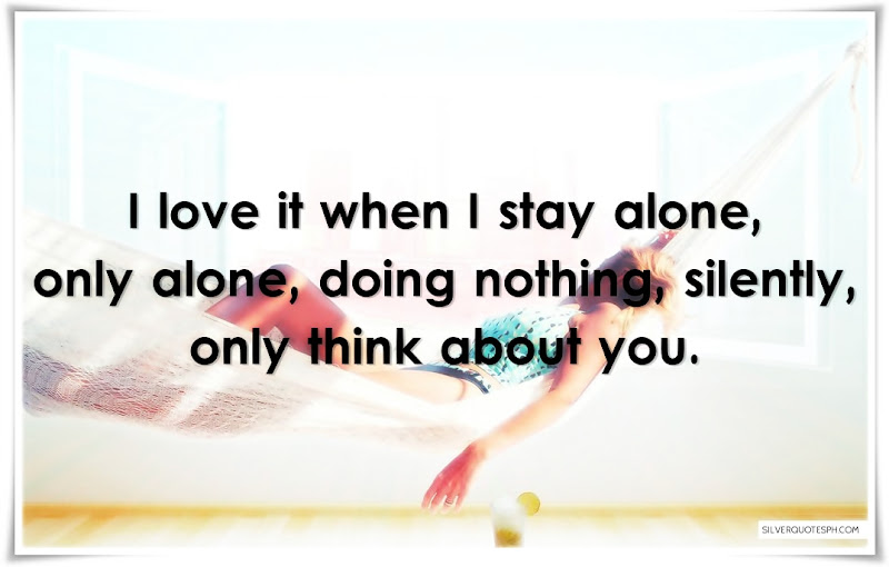 I Love It When I Stay Alone, Picture Quotes, Love Quotes, Sad Quotes, Sweet Quotes, Birthday Quotes, Friendship Quotes, Inspirational Quotes, Tagalog Quotes