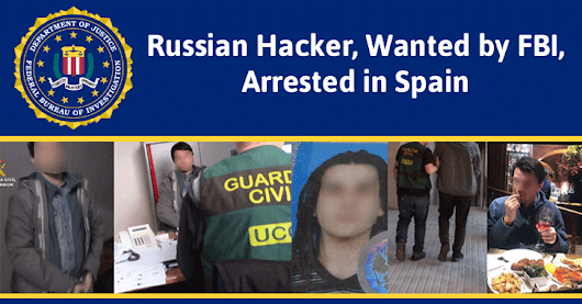 Russian Hacker behind 'NeverQuest' Malware, Wanted by FBI, Is Arrested in Spain