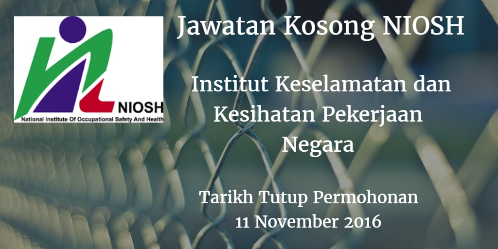 Jawatan Kosong NIOSH 11 November 2016