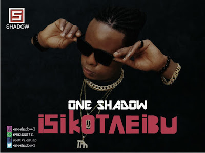 DOWNLOAD MP3: One Shadow – Isikotebu
