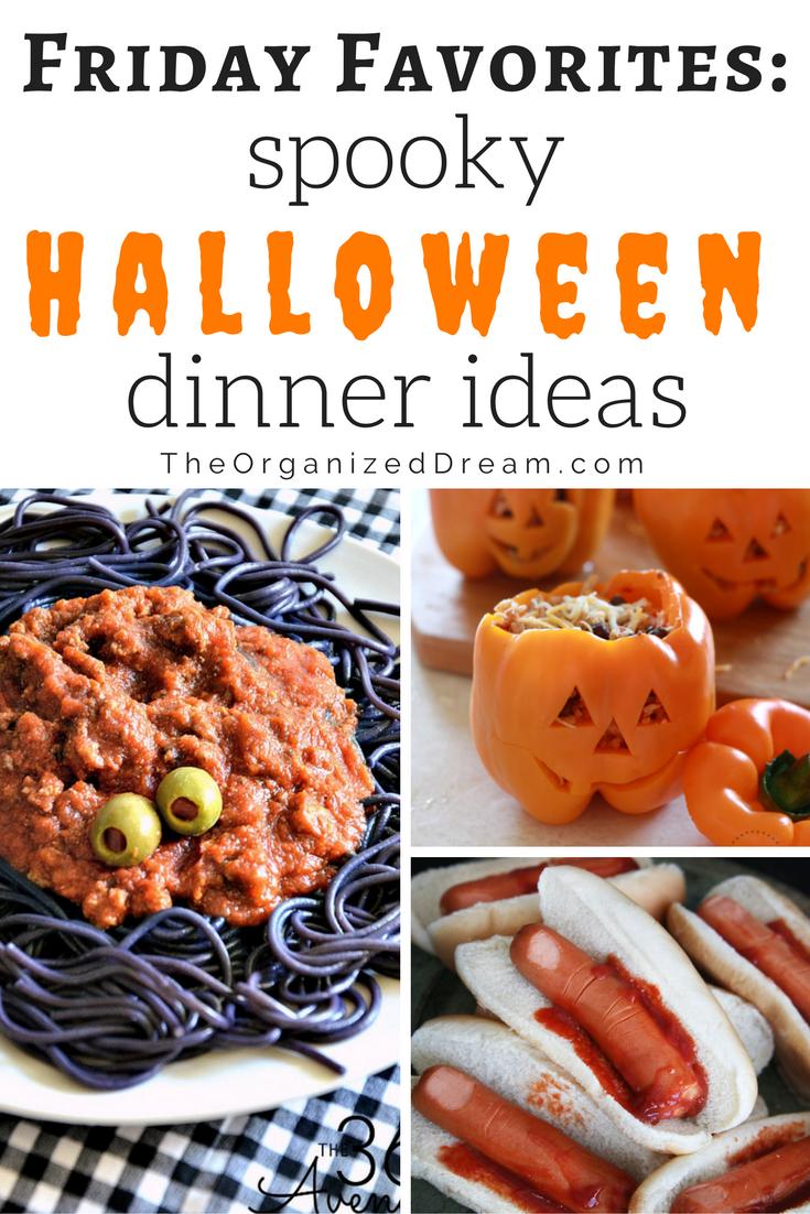 Friday Favorites Spooky Halloween Dinner Ideas The Organized Dream