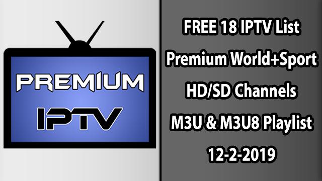 FREE 18 IPTV List Premium World+Sport HD/SD Channels M3U & M3U8 Playlist 12-2-2019