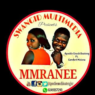 Apostle Enoch Boateng ft. Comfort Melen - Mmranee