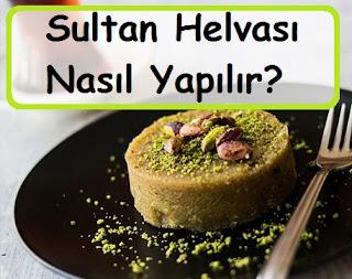 Sultan Helvası Nasıl Yapılır