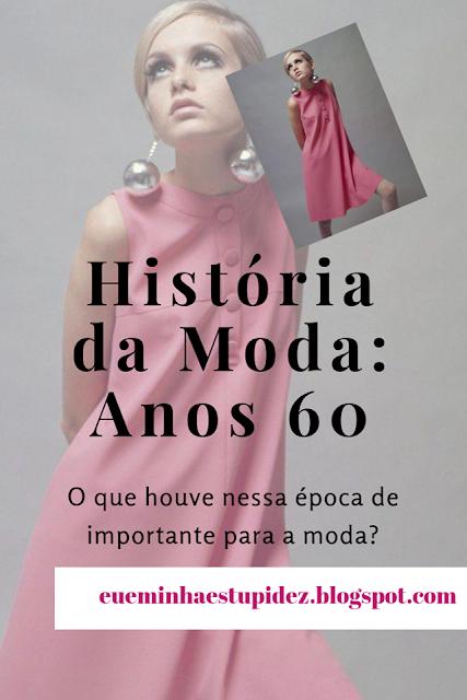 historia da moda anos 60 pinterest