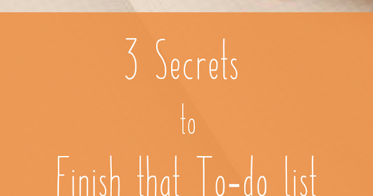 3 Secrets to Actually Checking Off Your To-Do List and a Freebie!