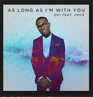 Lirik Lagu Omi Ft CMC$ - As Long As I'm With You
