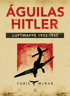 Águilas de Hitler. Luftwaffe 1933-1945