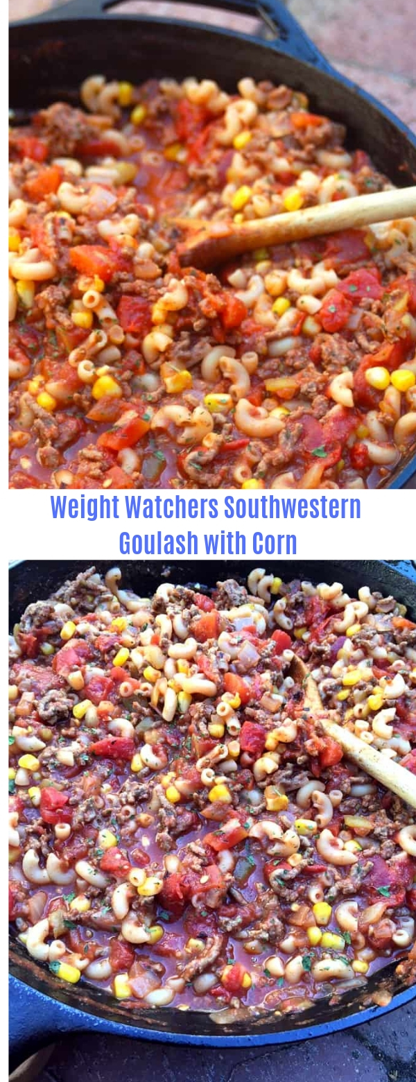 Weight Watchers Southwestern Goulash with Corn