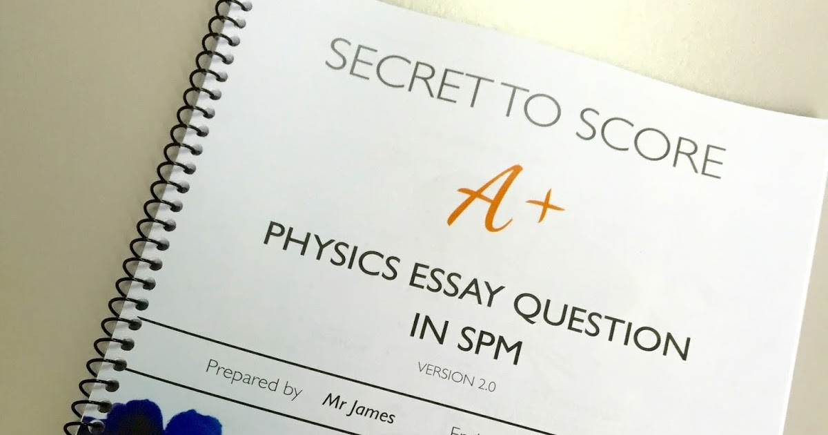 physics essay questions and answers spm I detected some typos and minor errors in the answers too hope the questions are up to standard i've done biology, physics times spm 2008.