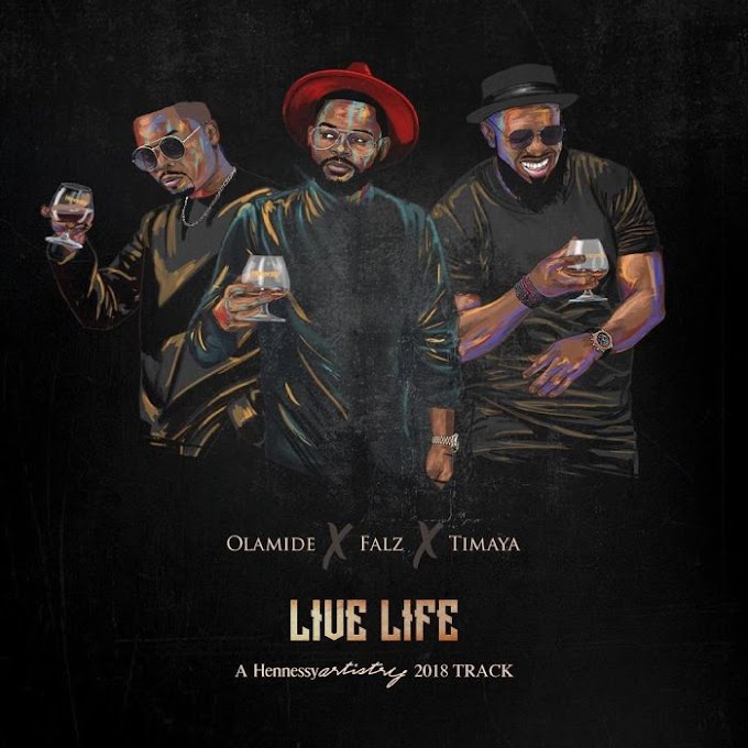 Olamide x Falz x Timaya – Live Life [Music]