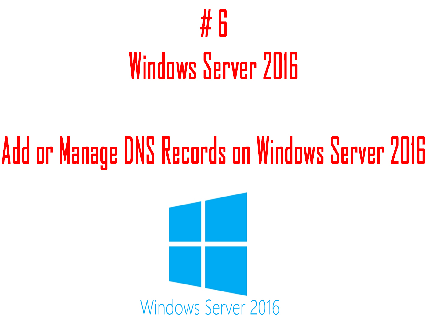 Add or Manage DNS Records on Windows Server 2016 - Techpanther