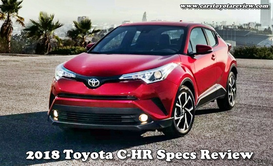 2018 Toyota C-HR Specs Review
