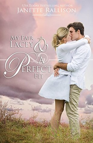My Fair Lacey and A Perfect Fit  by Janette Rallison