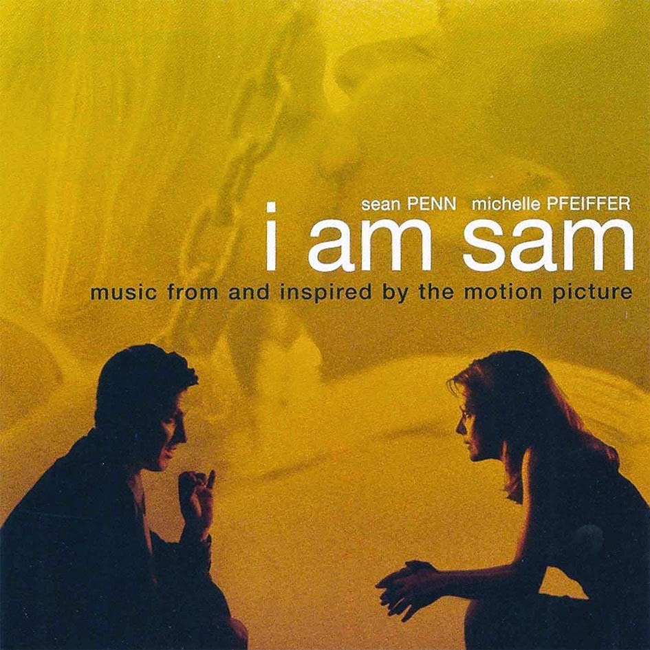"Sounds Good, Looks Good...: ""I Am Sam"" by VARIOUS ARTISTS ... I Am Sam Soundtrack"