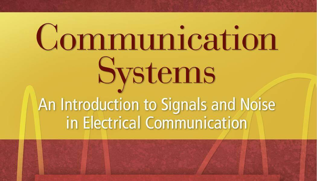 Communication Systems, An Introduction to, Signals ,and Noise, in Electrical ,Communication