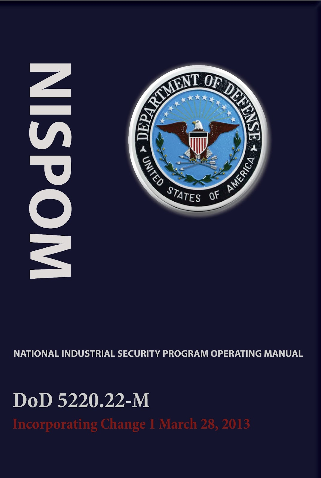 National Industrial Security Program Operating Manual (NISPOM) - AcqNotes