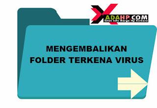 cara mengembalikan folder yang terkena virus