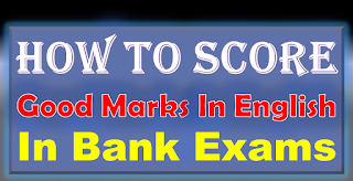 How to Score Good Marks in English in Bank Exams