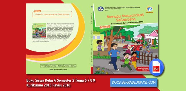 Buku Siswa Kelas 6 Semester 2 Tema 6 7 8 9 Kurikulum 2013 Revisi 2018