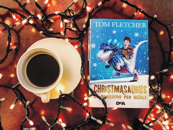 Recensione Christmasaurus. Un Dinosauro Per Natale Di Tom Fletcher