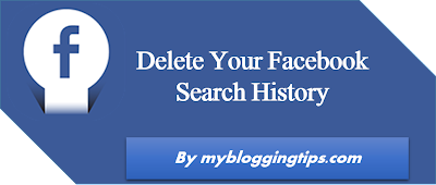 How To: Delete Your Facebook Search History Completely